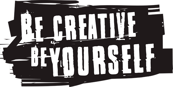 Be creative, Be tourself